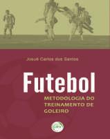 Capa do livro Futebol metodologia do treinamento de goleiro