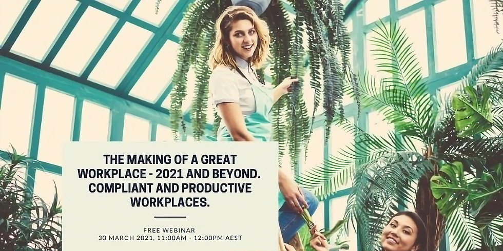 The Making of a Great Workplace - 2021 and Beyond!