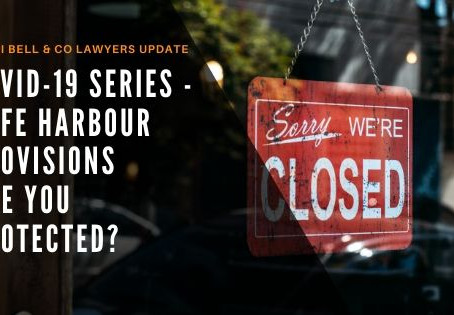 COVID-19 Series – Safe Harbour Provisions. Are you protected?