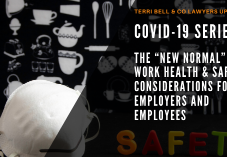 "COVID-19 Series: The ""New Normal"" - Work Health & Safety Considerations for Employers and Employ"