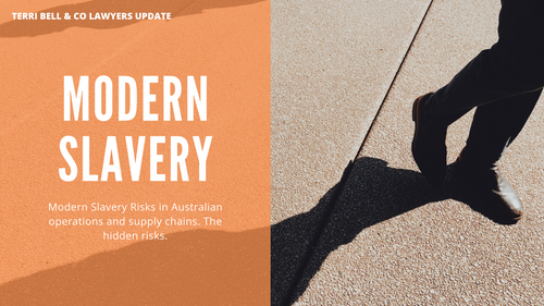 Modern Slavery in Australian operations and supply chains - the hidden risks.