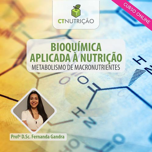 Bioquímica Aplicada à Nutrição: Metabolismo de Macronutrientes