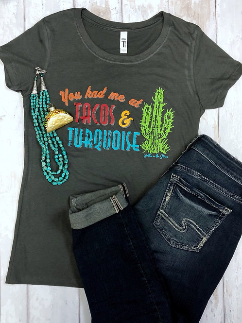 You had me at Tacos & Turquoise Shirt (*ships free)