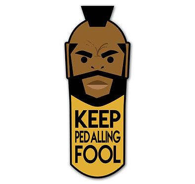 Keep Pedalling Fool Sticker