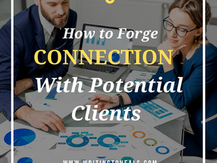 HOW TO FORGE CONNECTIONS WITH POTENTIAL CLIENTS