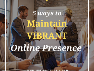 5 TIPS TO MAINTAIN VIBRANT ONLINE PRESENCE