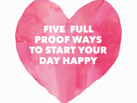 5 ways to start your day happy.