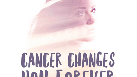 Cancer changes you forever.