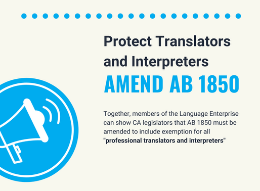 Take Action to Protect Translators and Interpreters, AB 1850 in Senate Labor Committee Early August