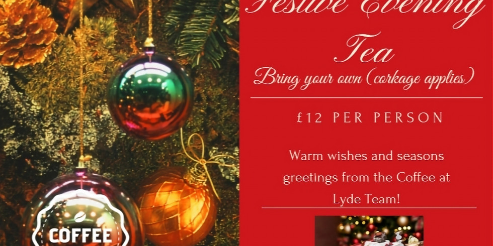 Festive Evening Tea, bring your own (corkage applies)