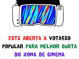 ESTÁ ABERTA A VOTAÇÃO POPULAR PARA MELHOR CURTA DO ZONA DE CINEMA