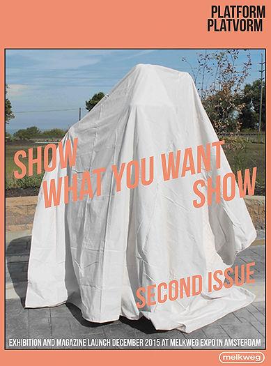 Show What You Want Show 2, Platform Platvorm, Amsterdam, NL; Melkweg