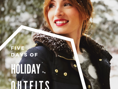 FIVE DAYS OF HOLIDAY OUTFITS