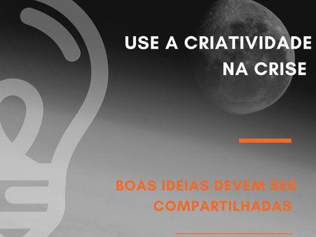 Seja criativo na crise