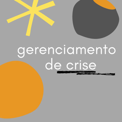 Você sabe o que é gerenciamento de crise?