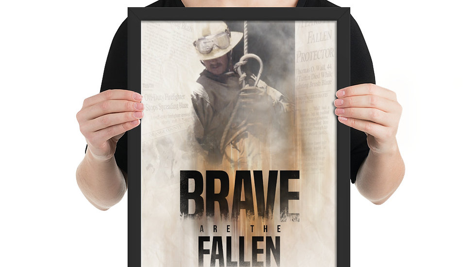 """Brave Are The Fallen Framed matte paper poster W/ """"In Memory of"""""""