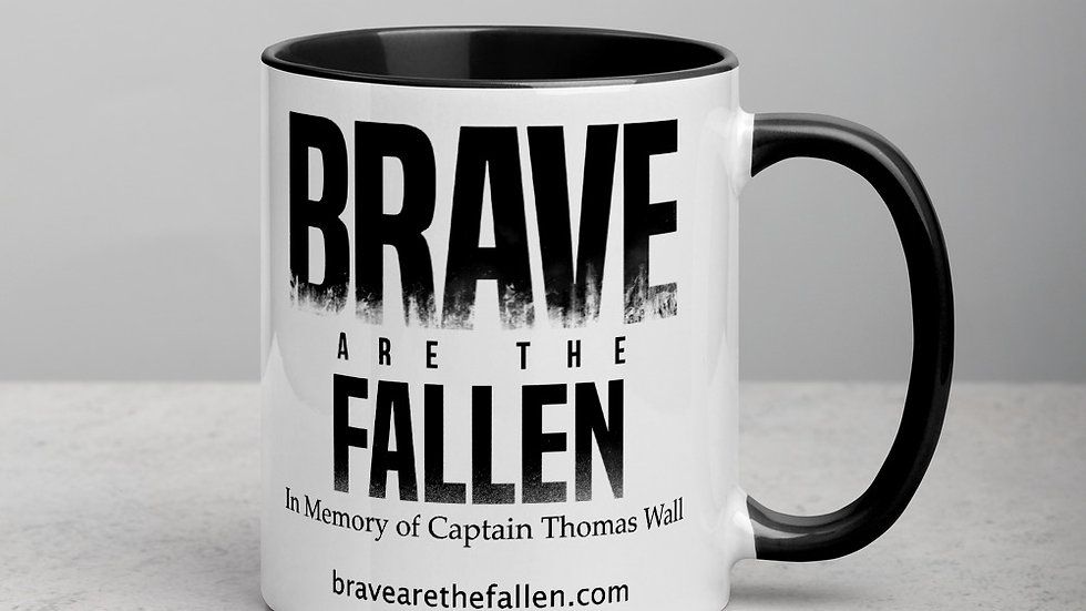 Brave Are The Fallen Mug with black Inside