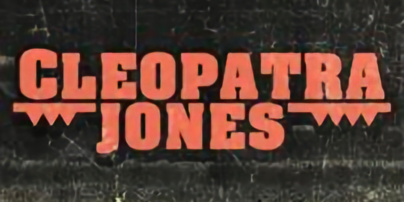 Cleopatra Jones 10PM $10