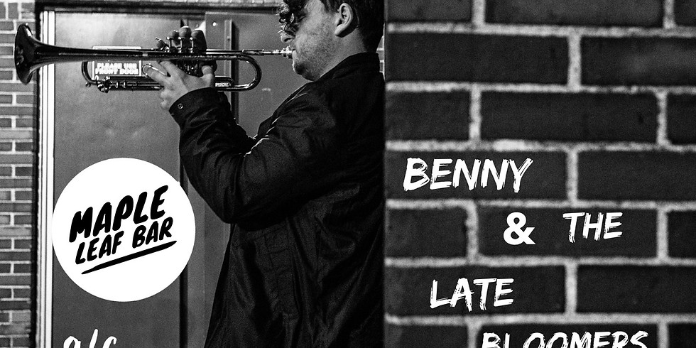 Benny & The Late Bloomers 10pm $10