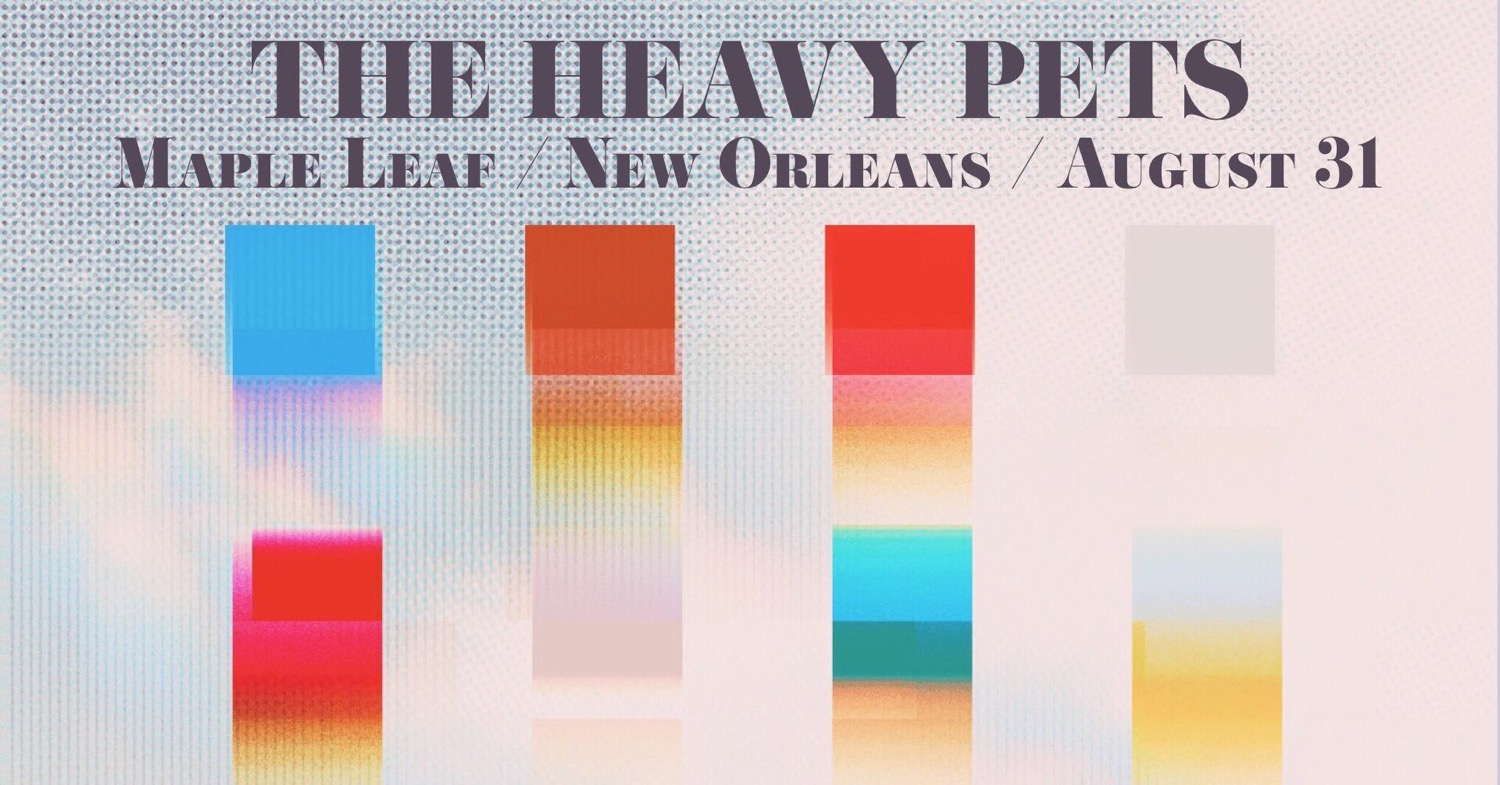 The Heavy Pets - 11pm $10