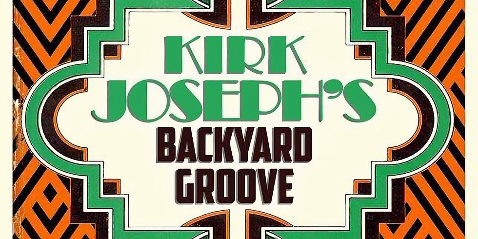 Kirk Joseph's Backyard Groove 10pm $10
