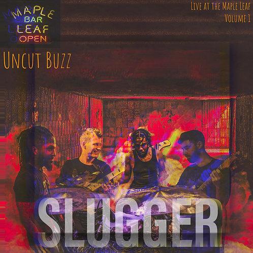 Slugger Live at The Maple Leaf Vol. 1