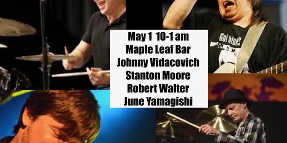 Stanton Moore, Robert Walter, June Yamagishi & Johnny Vidacovich 10pm $20 Advance $25 Day of Show