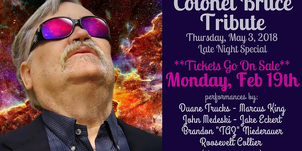 Colonel Bruce Tribute Thursday Late Night Special 1AM START TIME *ADV TIX SOLD OUT / LIMITED AT DOOR @$40