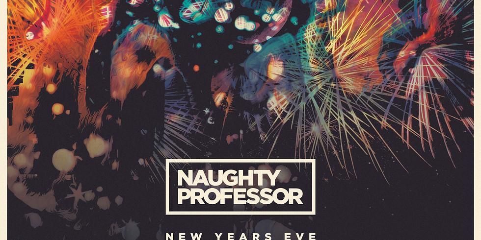Naughty New Year w/Naughty Professor - Doors@10pm $25