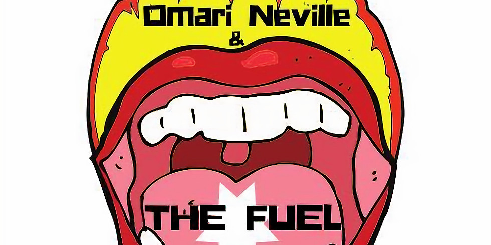 Omari Neville & The Fuel - 10PM $10