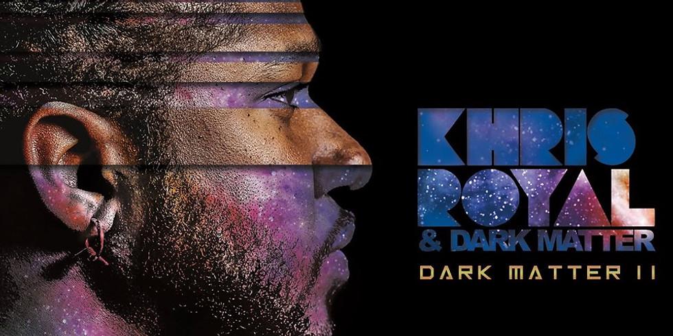Khris Royal & Dark Matter - 11PM $10
