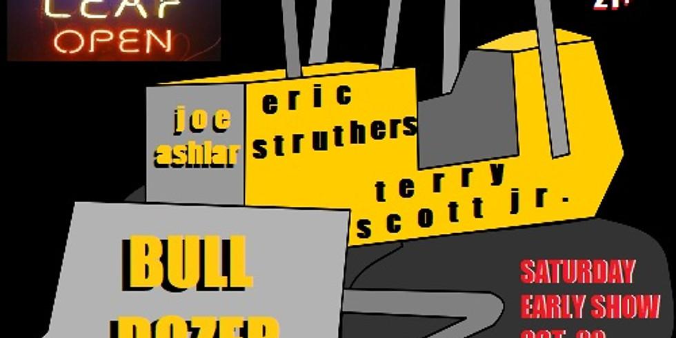 Bull Dozer w/ Struthers, Ashlar & Scott Jr. 8pm EARLY SHOW $10