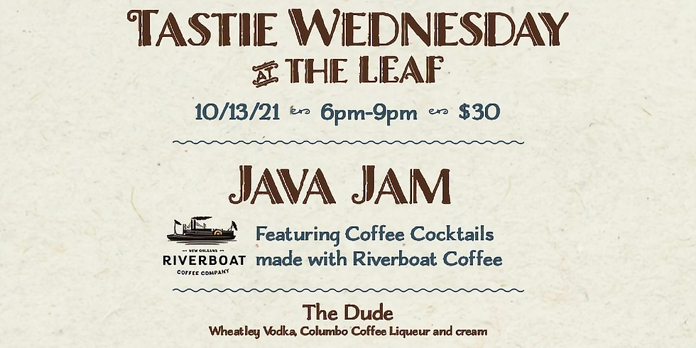Tastie Wednesday's  feat. Coffee Cocktails  6-9PM $30