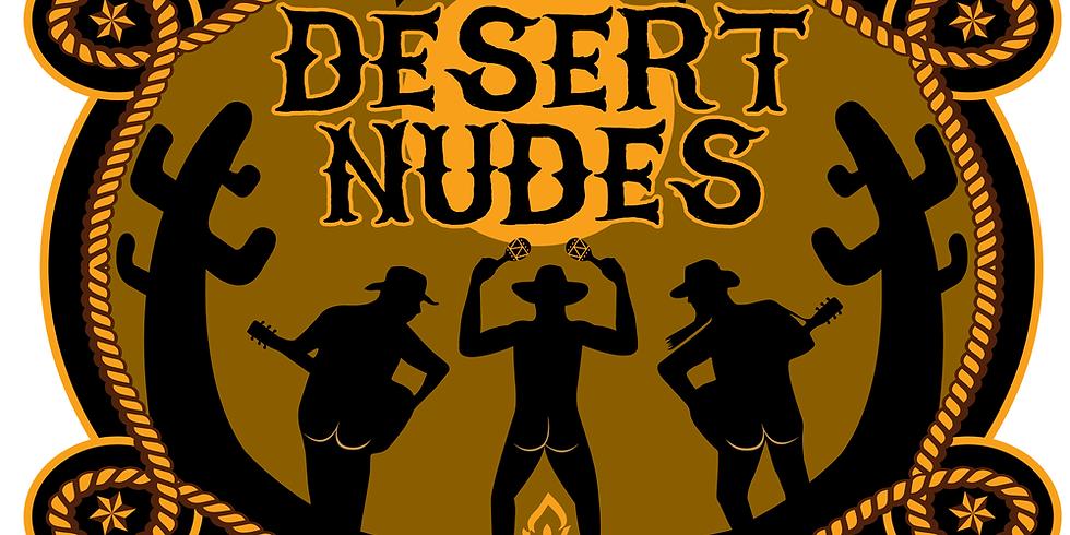 Desert Nudes - Midnite Show $15 Adv $20 Door