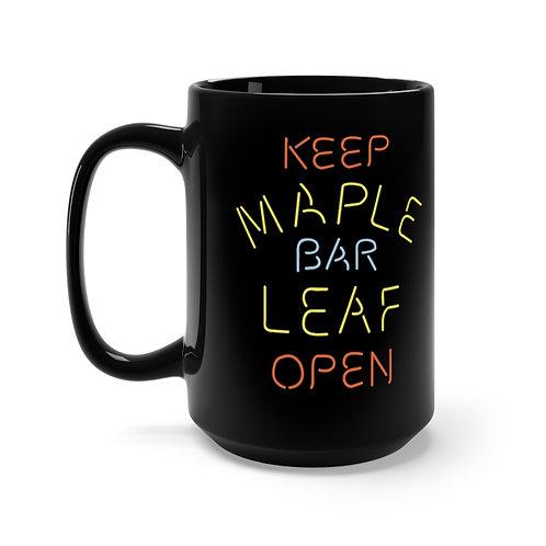 Maple Leaf Bar Keep Open Black Mug 15oz