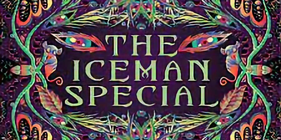 LATE SHOW: The Iceman Special 1AM $20 Adv $25 Door