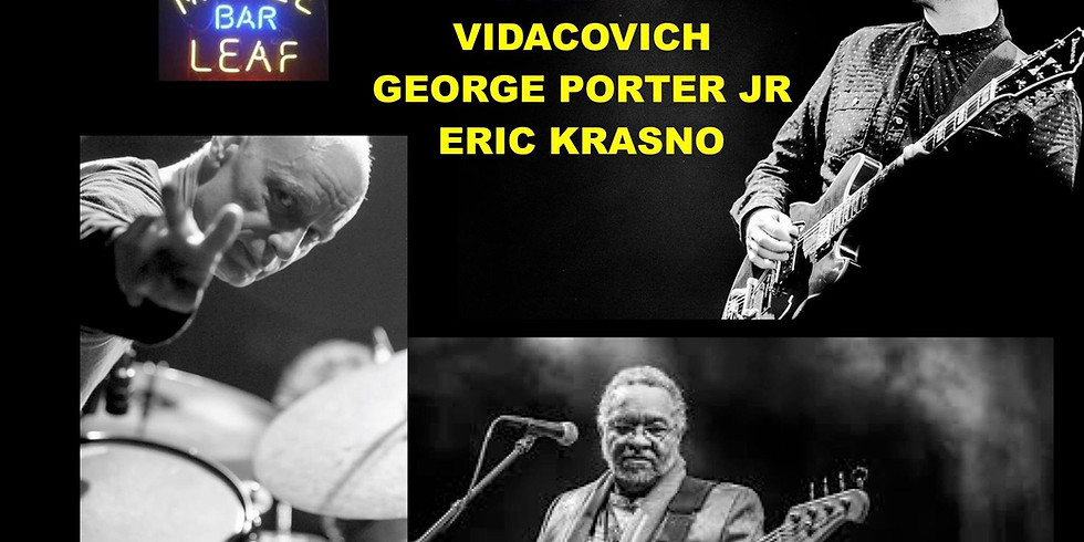 Eric Krasno, George Porter Jr. & Johnny Vidacovich 10PM *ADV TIX SOLD OUT, LIMITED AVAIL @ DOOR $25 Day of Show