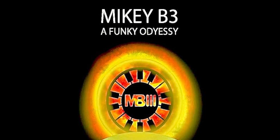 Mikey B3 w/Special Guests Camile Baudoin & Reggie Scanlan  MIDNITE $15 Adv $20 Door