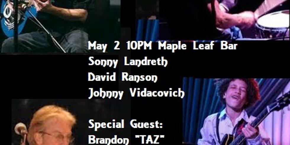 Sonny Landreth, David Ranson & Johnny Vidacovich Special Guest TAZ! 10pm $20 Adv $25 Door