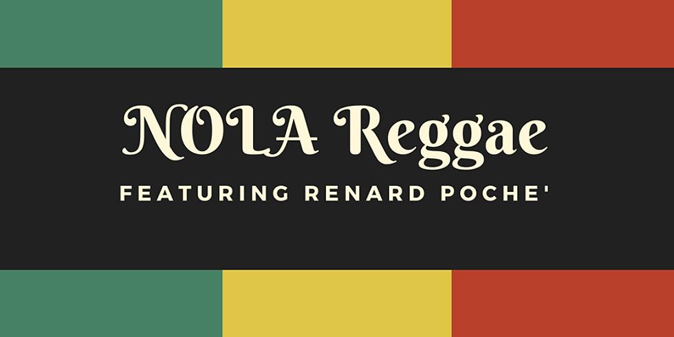 NOLA Reggae with Renard Poche 10pm $10
