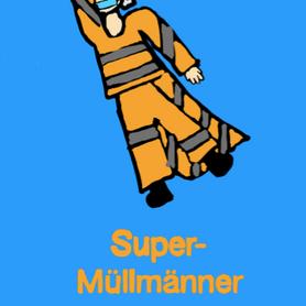"""""""Super-Müllmänner"""" von Helene A."""