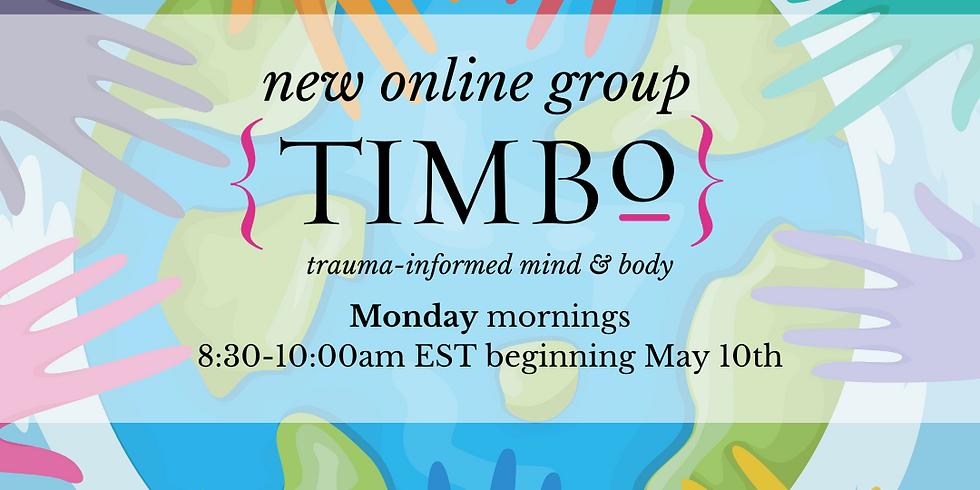 Online TIMBo Mondays  8:30-10:00am • starts May 10th, 2021