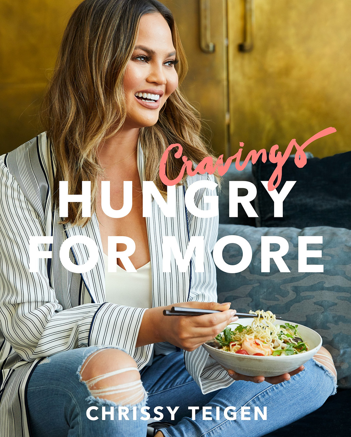 Cravings: Hungry For More by: Chrissy Teigen