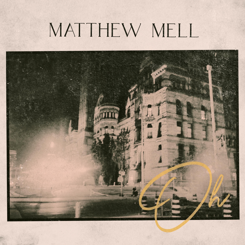 Matthew Mell - Oh