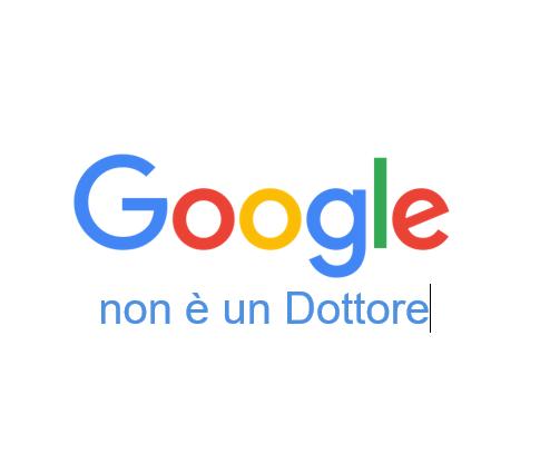 Google non è un dottore!