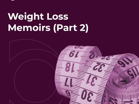 WEIGHT LOSS MEMOIRS (PART 2)