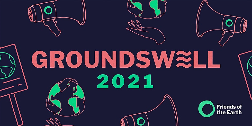 Groundswell 2021: grassroots campaigning event