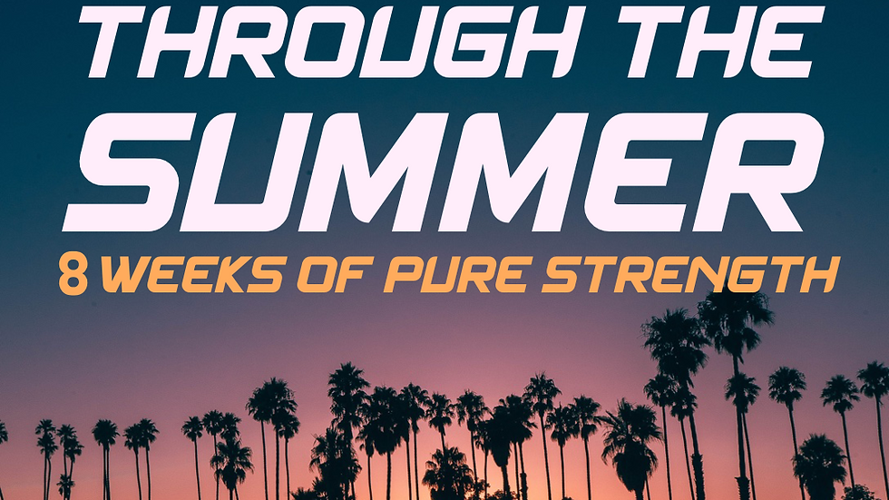 Strong Through The Summer - 8 Week Strength Program