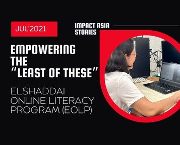 """July Highlight > Empowering """"The Least Of These""""   Impact Asia"""