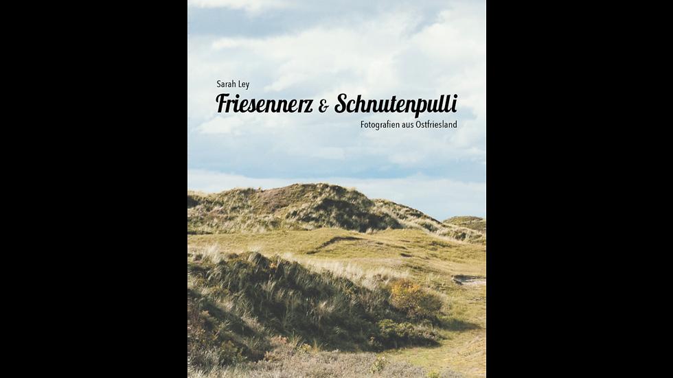 Friesennerz & Schnutenpulli - Fotografien aus Ostfriesland